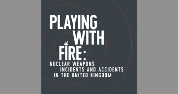 Playing with Fire: Nuclear Weapons Accidents and Incidents in the United Kingdom