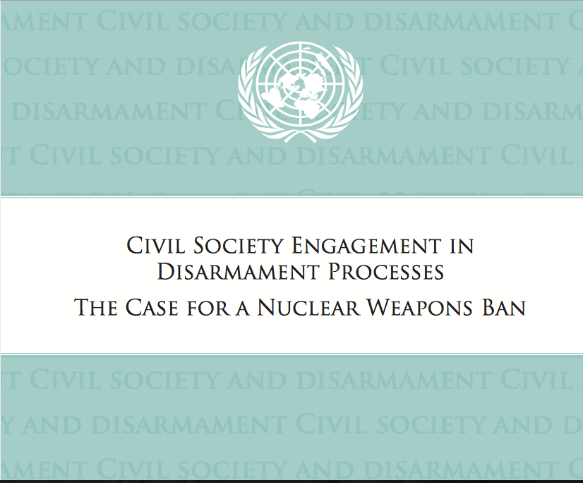Civil Society Engagement in Disarmament Processes: The Case for a Nuclear Weapons Ban